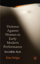 Violence Against Women in Early Modern Performance - Kim Solga