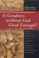 Is Goodness without God Good Enough? - Robert K. Garcia; Nathan L. King