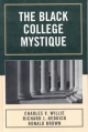 Black College Mystique - Charles V. Willie; Richard J. Reddick; Ronald Brown
