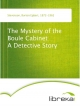 The Mystery of the Boule Cabinet A Detective Story - Burton Egbert Stevenson