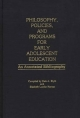 Philosophy, Policies, and Programs for Early Adolescent Education - Aaron Blyth; Dale A. Blyth; Elizabeth L. Karnes; Jeremy Blyth