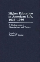 Higher Education in American Life, 1636-1986 - Arthur P. Young