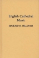 English Cathedral Music - Edmund H. Fellowes; Sir Jack Westrup