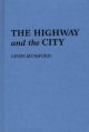 Highway and the City - Lewis Mumford