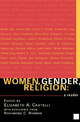 Women, Gender, Religion - Elizabeth A. Castelli; Rosamond C. Rodman