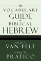 Vocabulary Guide to Biblical Hebrew - Gary Davis Pratico; Miles V. van Pelt