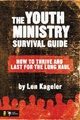 Youth Ministry Survival Guide - Len Kageler