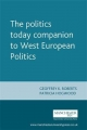 Politics Today Companion to West European Politics - Geoffrey K. Roberts; Patricia Hogwood