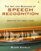 Art and Business of Speech Recognition - Blade Kotelly; William L. Silber; Gregory F. Udell