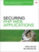 Securing PHP Web Applications - Tricia Ballad; William Ballad