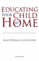 Educating Your Child at Home - Alan Thomas; Jane Lowe