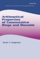 Arithmetical Properties of Commutative Rings and Monoids - Scott T. Chapman