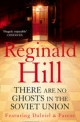 There are No Ghosts in the Soviet Union - Reginald Hill
