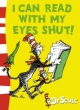 I can Read with my Eyes Shut: Green Back Book - Dr. Seuss