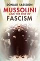 Mussolini and the Rise of Fascism - Donald Sassoon