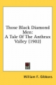 Those Black Diamond Men - William F Gibbons