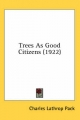 Trees as Good Citizens (1922) - Charles Lathrop Pack