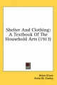 Shelter and Clothing - Helen Kinne; Anna M Cooley