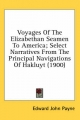 Voyages of the Elizabethan Seamen to America; Select Narratives from the Principal Navigations of Hakluyt (1900) - Edward John Payne