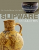 Slipware in the Collection of the Potteries Museum and Art Gallery - Potteries Museum