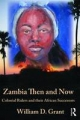 Zambia Then and Now - William D. Grant