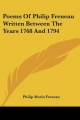 Poems of Philip Freneau Written Between the Years 1768 and 1794 - Philip Morin Freneau