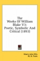 Works of William Blake V3 - Edwin John Ellis; William Butler Yeats