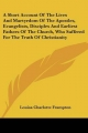 Short Account of the Lives and Martyrdom of the Apostles, Evangelists, Disciples and Earliest Fathers of the Church, Who Suffered for the Truth of Christianity - Louisa Charlotte Frampton