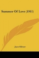 Summer of Love (1911) - Joyce Kilmer