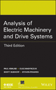 Analysis of Electric Machinery and Drive Systems - Paul C. Krause;  Oleg Wasynczuk;  Scott D. Sudhoff;  Steven Pekarek