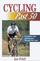 Cycling Past 50 - Joe Friel