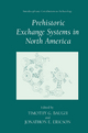Prehistoric Exchange Systems in North America - Timothy G. Baugh; Jonathan E. Ericson