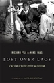 Lost Over Laos - Richard Pyle; Horst Faas