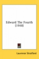 Edward the Fourth (1910) - Laurence Stratford