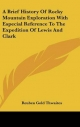 Brief History of Rocky Mountain Exploration with Especial Reference to the Expedition of Lewis and Clark - Reuben Gold Thwaites