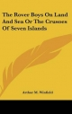Rover Boys on Land and Sea or the Crusoes of Seven Islands - Arthur M Winfield
