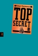 Top Secret 8 - Der Deal - Robert Muchamore