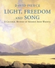 Light, Freedom and Song - David Pierce