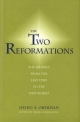 Two Reformations - Heiko A. Oberman; Donald Weinstein