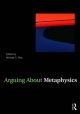 Arguing About Metaphysics - Michael C. Rea