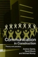 Communication in Construction - Andrew Dainty; Dr Michael Murray; David Moore