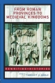 From Roman Provinces to Medieval Kingdoms - Thomas F. X. Noble