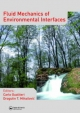 Fluid Mechanics of Environmental Interfaces - Carlo Gualtieri; Dragutin T. Mihailovic