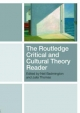 Routledge Critical and Cultural Theory Reader - Neil Badmington; Julia Thomas