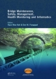 Bridge Maintenance, Safety Management, Health Monitoring and Informatics - Iabmas '08: Proceedings of the Fourth International Iabmas Conference, Seou