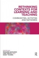 Rethinking Contexts for Learning and Teaching - Richard Edwards; Professor Gert J. J. Biesta; Mary Thorpe