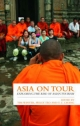 Asia on Tour - Tim Winter; Peggy Teo; T. C. Chang
