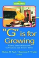 G is for Growing - Shalom M. Fisch; Rosemarie T. Truglio