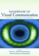 Handbook of Visual Communication - Kenneth L. Smith; Sandra E. Moriarty; Gretchen Barbatsis; Keith Kenney