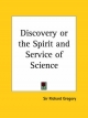 Discovery or the Spirit and Service of Science (1923) - Richard Gregory